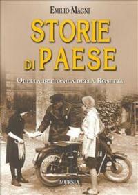 Storie di paese : quella bettonica della Rosetta / Emilio Magni
