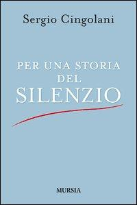 Per una storia del silenzio