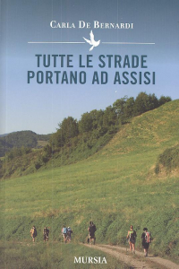 Tutte le strade portano ad Assisi