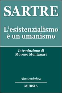 L'esistenzialismo è un umanismo