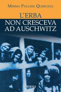 L'erba non cresceva ad Auschwitz