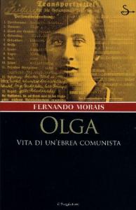 Olga : vita di un'ebrea comunista / Fernando Morais