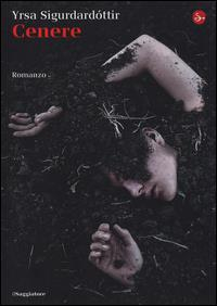 Cenere : romanzo / Yrsa Sigurdardóttir ; traduzione di Silvia Cosimini