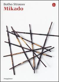 Mikado / Botho Strauss ; traduzione di Agnese Grieco