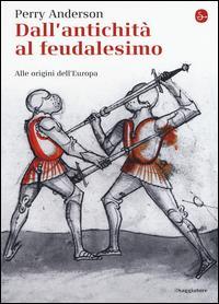 Dall'antichità al feudalesimo