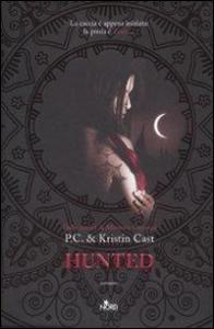Hunted : romanzo / P.C. Cast, Kristin Cast ; traduzione di Elisa Villa