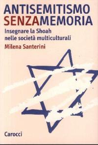 Antisemitismo senza memoria