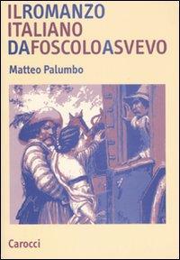Il romanzo italiano da Foscolo a Svevo