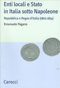 Enti locali e Stato in Italia sotto Napoleone