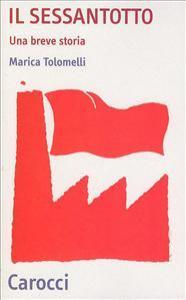 Il Sessantotto : una breve storia / Marica Tolomelli