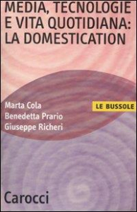 Media, tecnologie e vita quotidiana: la domestication