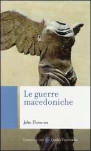 Le guerre macedoniche / John Thornton