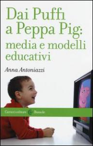 Dai Puffi a Peppa Pig: media e modelli educativi