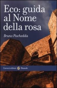Guida al Nome della rosa / Bruno Pischedda