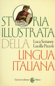 Storia illustrata della lingua italiana