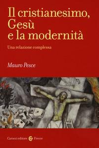 Il cristianesimo, Gesù e la modernità