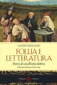 Follia e letteratura, storia di un'affinità elettiva