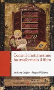 Come il cristianesimo ha trasformato il libro