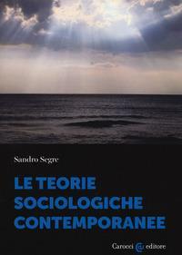 Le teorie sociologiche contemporanee