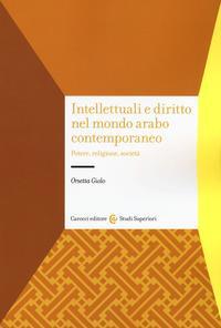 Intellettuali e diritto nel mondo arabo contemporaneo