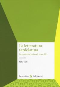 La letteratura tardolatina