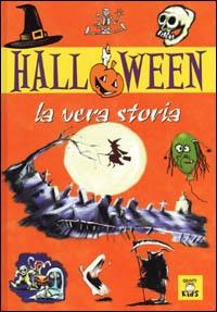 Halloween : la vera storia / [testi Clara Modenesi ; illustrazioni Diego Pasquino]