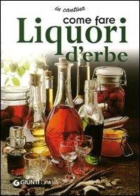 Come fare liquori d'erbe