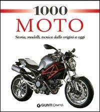 1000 moto : storia, modelli, tecnica : dalle origini a oggi / [a cura di Carsten  Heil]