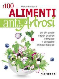 100 alimenti anti artrosi