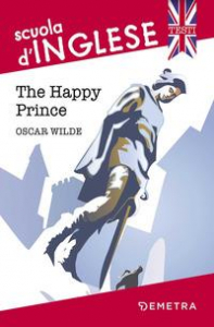 The happy prince/ Oscar Wilde