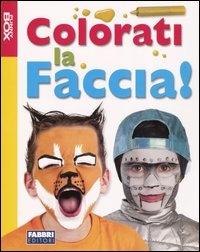 Colorati la Faccia!