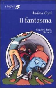 Il fantasma / Andrea Cotti