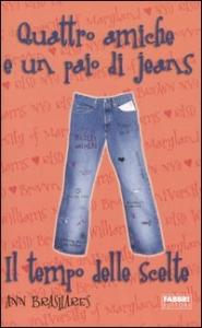 Quattro amiche e un paio di jeans. Il tempo delle scelte