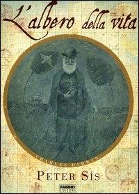 L'albero della vita : la vita di Charles Darwin naturalista, geologo e pensatore / Peter Sis ; traduzione di Mario Bellinzona