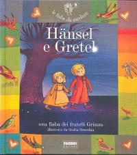 Hänsel e Gretel : una fiaba dei fratelli Grimm / riscritta da Paola Parazzoli ; illustrata da Giulia Orecchia ; suono e musica Istituto Barlumen
