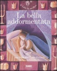 La bella addormentata : una fiaba di Charles Perrault / riscritta da Paola Parazzoli ; illustrata da Laura Barella ; suono e musica Istituto Barlumen