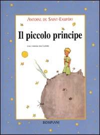 Il piccolo principe / Antoine de Saint-Exupéry ; con i disegni dell'autore