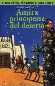 Amira principessa del deserto / Alafenisch Salim / postfazione di Antonio Faeti