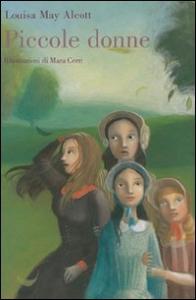 Piccole donne / Louisa May Alcott ; illustrazioni di Mara Cerri