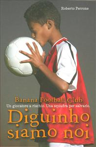 Banana football club : Diguinho siamo noi