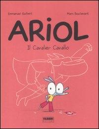 Ariol. Il Cavalier Cavallo / [testi di] Emmanuel Guibert ; [illustrazioni di] Marc Boutavant