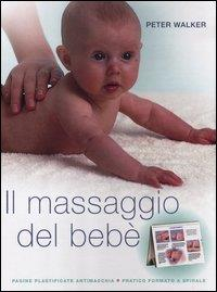 Il massaggio del bebè / Peter Walker ; [traduzione di Alessandra Mulas]