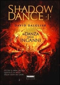 Shadowdance. 1: La danza degli inganni