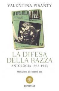 La difesa della razza : antologia 1938-1943 / [a cura di] Valentina Pisanty ; con un contributo di Luca Bonafe