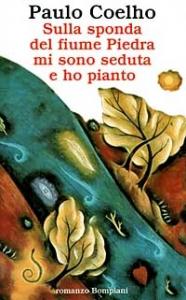 Sulla sponda del fiume Piedra mi sono seduta e ho pianto / Paulo Coelho ; traduzione di Rita Desti