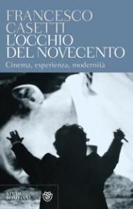 L'occhio del Novecento : cinema, esperienza, modernita'
