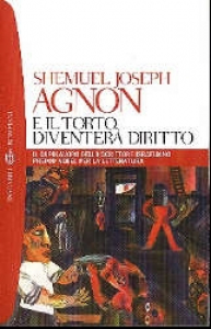 E il torto diventerà diritto / Shemuel Joseph Agnon