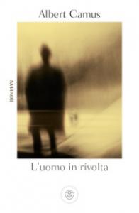 L'uomo in rivolta / Albert Camus ; prefazione di Corrado Rosso