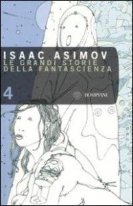 Le grandi storie della fantascienza / [a cura di! Asimov. 4