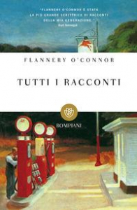Tutti i racconti / Flannery O'Connor ; a cura di Marisa Caramella ; traduzioni di Marisa Caramella e Ida Omboni